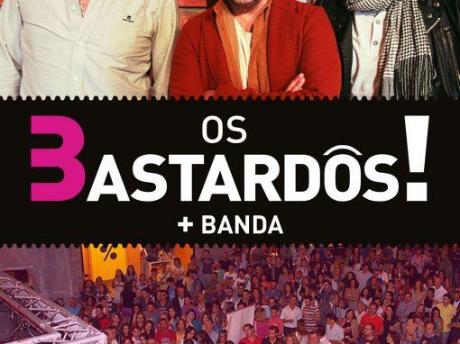 Os 3Bastardôs! + BANDA